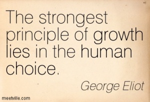 Quotation-George-Eliot-lies-growth-human-choice-Meetville-Quotes-280384