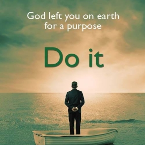 102392-God-Left-You-On-Earth-For-A-Purpose