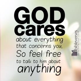 god-cares-about-everything-about-concerns-you-so-feel-free-to-talk-to-him-about-anything